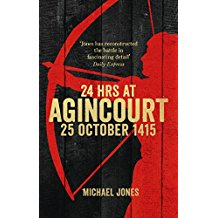 24 Hours at Agincourt by Michael Jones